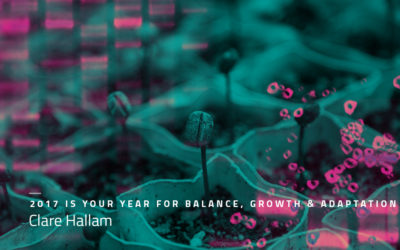 2017 IS YOUR YEAR FOR BALANCE, GROWTH AND ADAPTATION